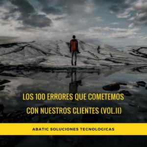 Los 100 errores que cometemos con nuestros clientes (vol.II)