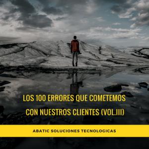 Los 100 errores que cometemos con nuestros clientes (vol.III)