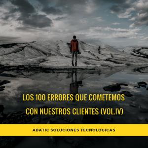 Los 100 errores que cometemos con nuestros clientes (vol.IV)
