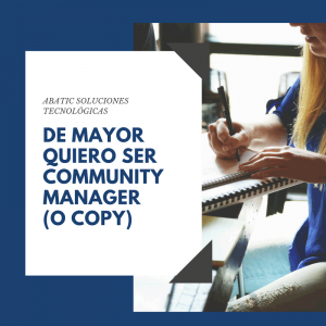 De mayor quiero ser Community Manager (o copy)
