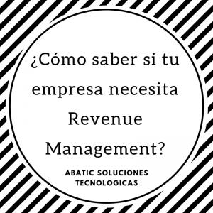 ¿Cómo saber si tu empresa necesita Revenue Management?