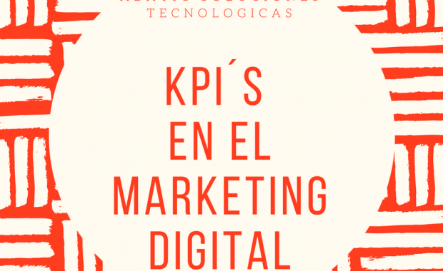 KPI´s en el Marketing Digital (sin olvidar el ROI)