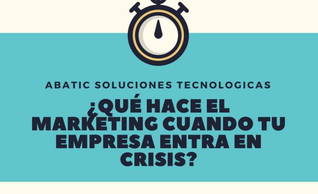 ¿Qué hace el marketing cuando tu empresa entra en crisis?