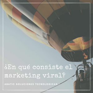 ¿En qué consiste el marketing viral?