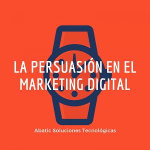 La persuasión en el Marketing Digital